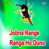 Jobna Range Ranga Ho Duno by Pramod