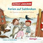Ferien auf Saltkrokan. Als Tjorven einen Seehund bekam von Astrid Lindgren