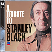 A Tribute To Stanley Black by Stanley Black