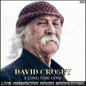 A Long Time Gone (Live) de David Crosby