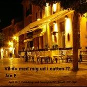Vil du med mig ud i natten de Jane'