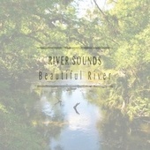 Beautiful River by River Sounds