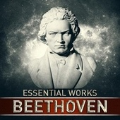 Beethoven: Essential Works by Various Artists