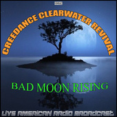 Bad Moon Rising (Live) fra Creedence Clearwater Revival