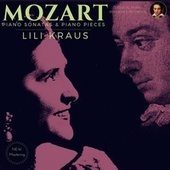 Mozart by Lili Kraus: Piano Sonatas & Piano Pieces de Lili Kraus