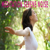 MEDITATION SERENE NOISE by Color Noise Therapy