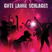 Gute Laune Schlager von Various Artists