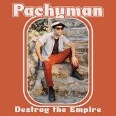 Destroy The Empire de Pachyman