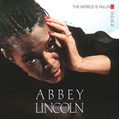 The World Is Falling Down de Abbey Lincoln