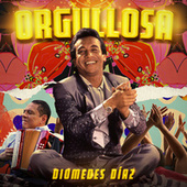 Orgullosa by Diomedes Diaz