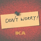 Don't Worry von Ika