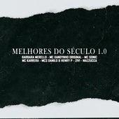 Melhores do Século 1.0 by Mc Danilo, Mc Henry P, Barbara Merello, Zivi, Mc Karrera, Mc Xandynho Original, Mc Sonic