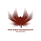 They Call Us Wild von The Wild Magnolias