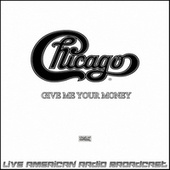 Give Me Your Money (Live) de Chicago