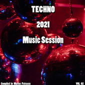 Techno 2021 Music Session, Vol. 02 by Various Artists