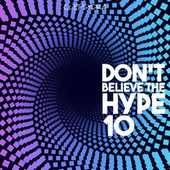 Don't Believe the Hype 10 fra Various Artists