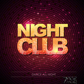 Night Club Dance All Night by Various Artists