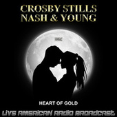 Heart Of Gold (Live) de Crosby, Stills, Nash and Young