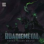 Roadie Metal: Seven Years Heavy by Vários Artistas