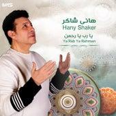Ya Rab Ya Rahman von Hani Shaker
