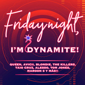 Friday Night, I'm Dynamite de Various Artists
