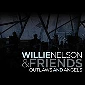 Outlaws And Angels by Willie Nelson
