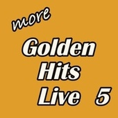 More Golden Hits Live, Vol. 5 de Various Artists