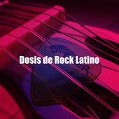 Dosis de Rock Latino by Various Artists
