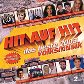 Hit Auf Hit - Das Beste 2003 - Volksmusik van Various Artists