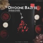 Divoone Bazi, Pt. 3 (feat. Reza Mirtaheri & Reza Gardeshi) by Mehrab