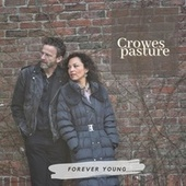 Forever Young by Crowes Pasture