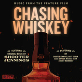 Chasing Whiskey (Official Documentary Soundtrack) by Various Artists