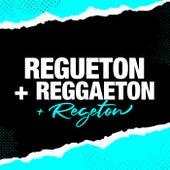 Regueton + Reggaeton + Regeton de Various Artists