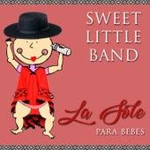 La Sole para Bebes de Sweet Little Band
