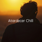 Atardecer Chill by Various Artists