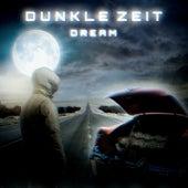 Dunkle Zeit by Dream