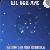 Quiero Ser una Estrella by Lil Dex Aye