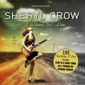 All I Wanna Do- Live (New Britain, Ct 1994) (Remastered) von Sheryl Crow