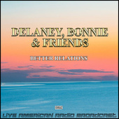 Better Relations (Live) by Delaney & Bonnie