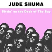 Sittin' On The Dock of the Bay by Jude Shuma