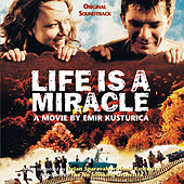 Life Is A Miracle de Emir Kusturica & The No Smoking Orchestra