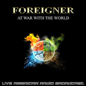 At War With The World (Live) fra Foreigner