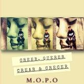 CREER, QUERER CREAR & CRECER by Mopo