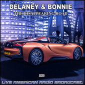 The Disappearing Road (Live) by Delaney & Bonnie