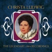 The Legendary 1964 Recordings by Christa Ludwig