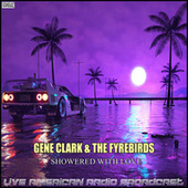 Showered With Love (Live) by Gene Clark