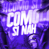 Como Si Nah (Remix) by Nicolas Maulen