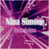I Love to Love de Nina Simone