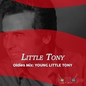 Oldies Mix: Young Little Tony de Little Tony