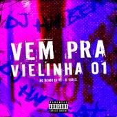 Vem pra Vielinha 01 (feat. MC Menor da VG) by DJ Hn Beat